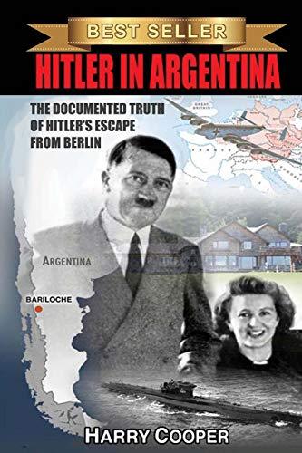 Hitler na Argentina: a verdade documentada da fuga de Hitler de Berlim
