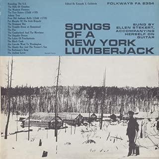 Songs of a New York Lumberjack by Stekert, Ellen (2012-05-30)