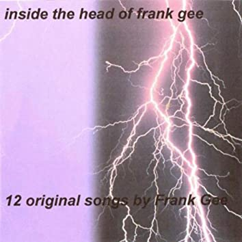 Inside The Head Of Frank Gee