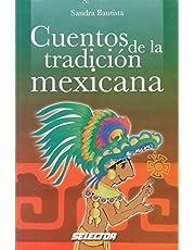 Cuentos de la tradicion mexicana/ Stories of the Mexican Tradition (Literatura Infantil/ Children's Literature)