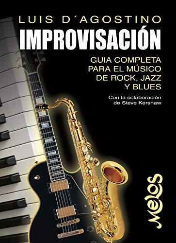 Improvisación: Guia completa para el músico de rock, jazz y blues