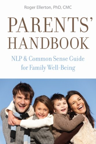 Parents' Handbook: NLP and Common Sense Guide for Family Well-Being (English Edition)
