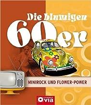 Die blumigen 60er - Minirock und Flower-Power: Alles über das Lebensgefühl der sechziger Jahre von Karolin Küntzel ( 1. August 2012 )