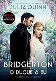 O duque e eu (Os Bridgertons Livro 1)