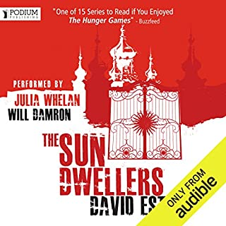 The Sun Dwellers     The Dwellers Saga, Book 3              By:                                                                                                                                 David Estes                               Narrated by:                                                                                                                                 Julia Whelan,                                                                                        Will Damron                      Length: 9 hrs and 11 mins     32 ratings     Overall 4.6