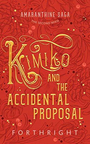 Kimiko and the Accidental Proposal (Amaranthine Saga Book 2) (English Edition)