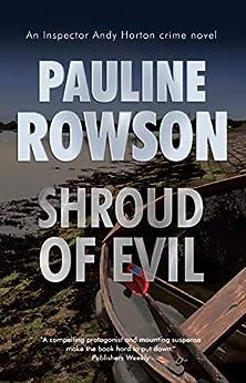 Shroud of Evil: An Inspector Andy Horton Mystery (Inspector Andy Horton Crime Novels Book 11) by [Pauline Rowson]