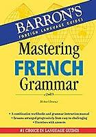 Mastering French Grammar (Barron's Grammar)