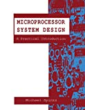 Microprocessor System Design: A Practical Introduction (English Edition)