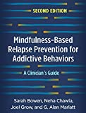 Mindfulness-Based Relapse Prevention for Addictive Behaviors, Second Edition: A Clinician's Guide