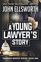 A Young Lawyer's Story (Thaddeus Murfee Legal Thriller)