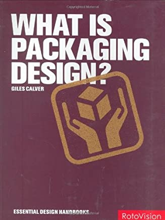 What is Packaging Design? (Essential Design Handbooks) by Giles Calver (2007-08-01)