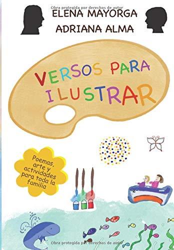 Versos para ilustrar: Poemas, arte y actividades para toda la familia