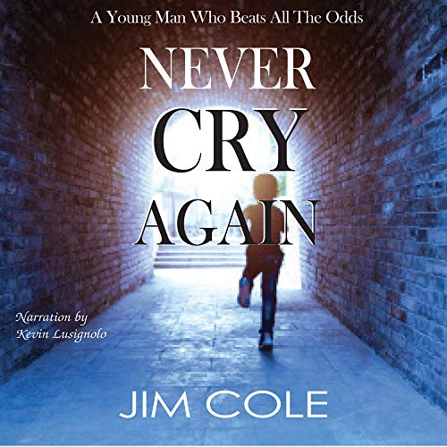 Never Cry Again Audiobook By Jim Cole cover art