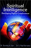 Spiritual Intelligence : Developing Higher Consciousness