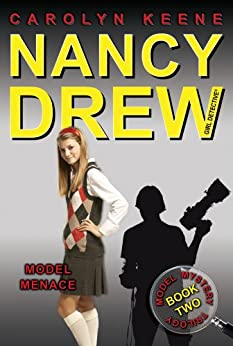 Model Menace: Book Two in the Model Mystery Trilogy (Nancy Drew (All New) Girl Detective 37) by [Carolyn Keene]