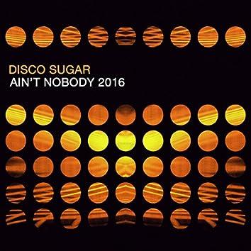 Ain't Nobody 2016