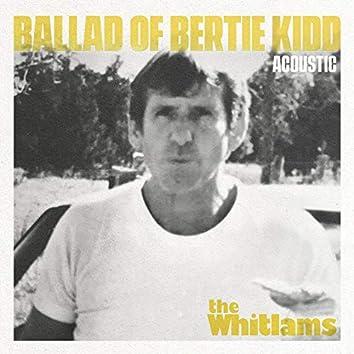 Ballad of Bertie Kidd (Acoustic)