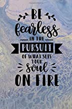 Be Fearless In The Pursuit Of What Sets Your Soul On Fire: Inspirational composition book or journal for taking notes, school work, or personal diary