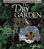 the dry garden: a practical guide to planning & planting