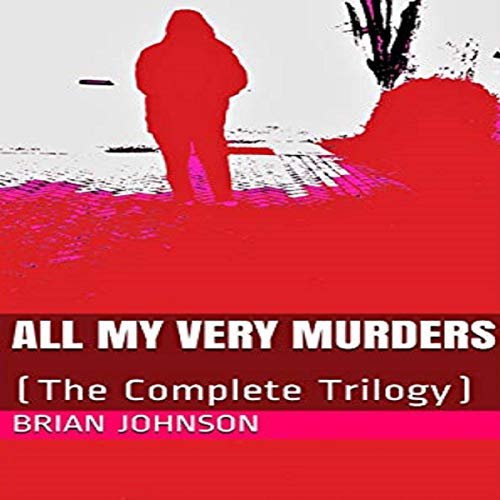 Couverture de All My Very Murders: The Complete Trilogy