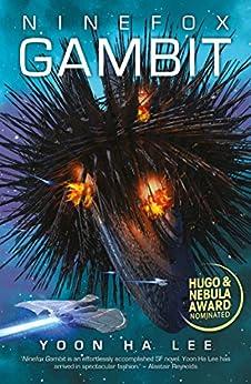 Ninefox Gambit (Machineries of Empire Book 1) by [Yoon Ha Lee]