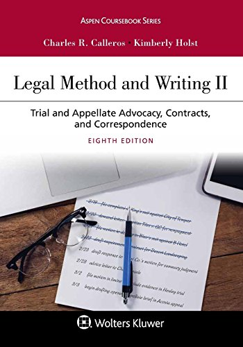 Compare Textbook Prices for Legal Method and Writing II: Trial and Appellate Advocacy, Contracts, and Correspondence Aspen Coursebook 8 Edition ISBN 9781454897156 by Calleros, Charles R.