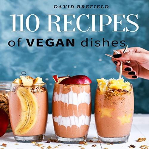 110 Recipes of Vegan Dishes audiobook cover art
