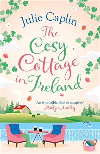 The Cosy Cottage in Ireland (Romantic Escapes, Book 8) (English...