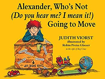 Alexander Who s Not  Do You Hear Me? I Mean It!  Going to Move