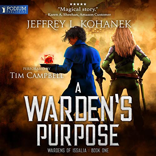 A Warden's Purpose     Wardens of Issalia, Book 1              By:                                                                                                                                 Jeffrey L. Kohanek                               Narrated by:                                                                                                                                 Tim Campbell                      Length: 9 hrs and 19 mins     Not rated yet     Overall 0.0