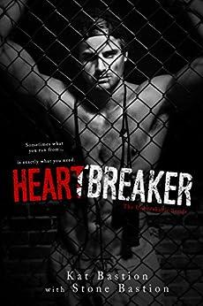 Heartbreaker (Unbreakable Book 1) by [Kat Bastion, Stone Bastion]