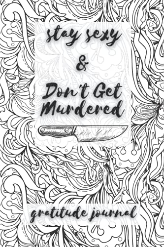 Stay Sexy & Don't Get Murdered: A Journal for Self-Exploration