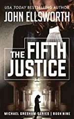 The Fifth Justice (Michael Gresham Legal Thriller Series Book 9)