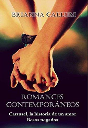 Romances contemporáneos: Besos negados. Carrusel, la historia de un amor