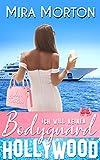 Ich will keinen Bodyguard: Liebesroman (HOLLYWOOD Love Story 2)