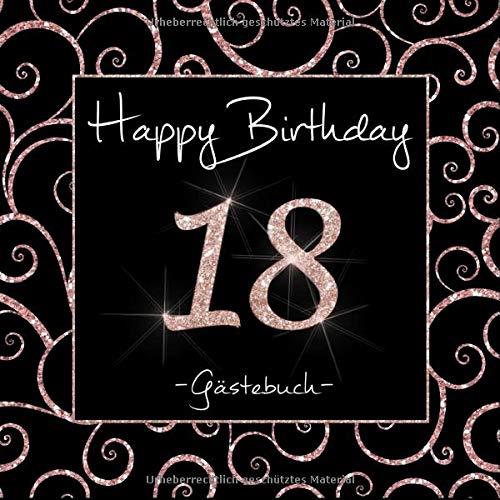 18 Happy Birthday: Gästebuch zum 18. Geburtstag I Schwarz und Rose Gold mit Glitzer I 80 Seiten...