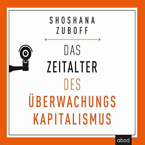 Das Zeitalter des Überwachungskapitalismus                   Autor:                                                                                                                                 Shoshana Zuboff                               Sprecher:                                                                                                                                 Sebastian Pappenberger                      Spieldauer: 21 Std. und 14 Min.     7 Bewertungen     Gesamt 3,6