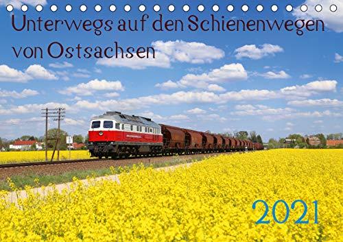 Unterwegs auf den Schienenwegen von Ostsachsen (Tischkalender 2021 DIN A5 quer)