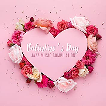 Valentine's Day: Jazz Music Compilation, Dinner with Breakfast, Sweet Romantic Love
