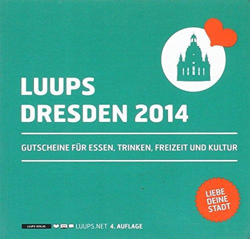 LUUPS - DRESDEN 2014: Gutscheine für Essen, Trinken, Freizeit und Kultur