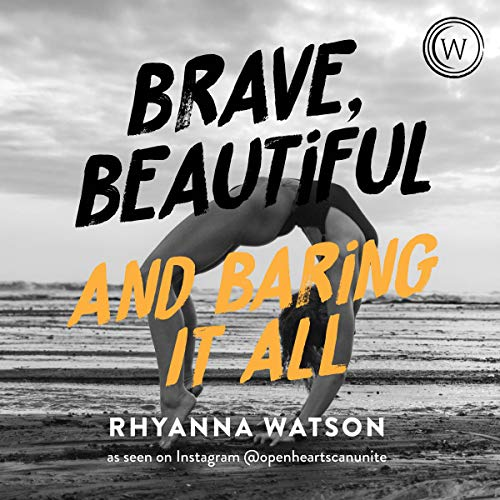 Brave, Beautiful, and Baring it All cover art