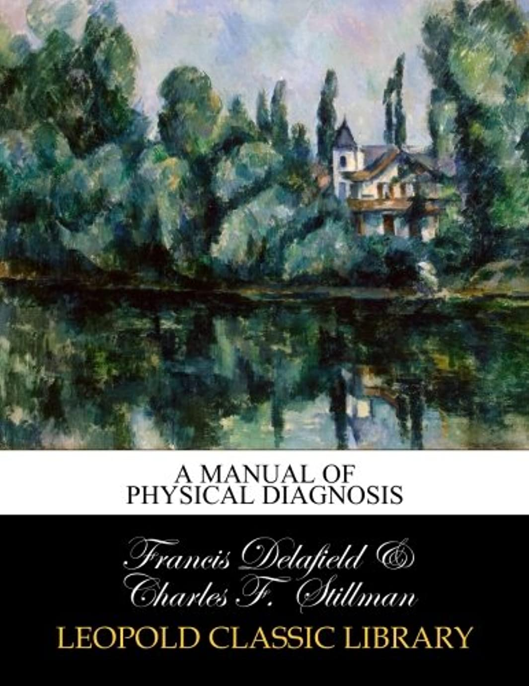 繕う刈り取る近代化A Manual of Physical Diagnosis