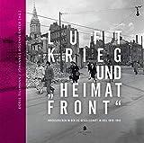 """Luftkrieg und """"Heimatfront"""": Kriegserleben in der NS-Gesellschaft in Kiel 1929-1945 - Doris Tillmann"""