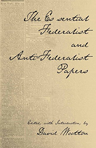 The Essential Federalist and Anti-Federalist Papers (Hackett Classics)