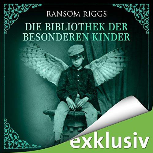 Die Bibliothek der besonderen Kinder (Miss Peregrine 3) audiobook cover art