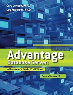 Advantage Database Server: A Developer's Guide, 2nd Edition