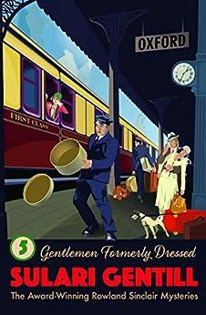 Gentlemen Formerly Dressed (Rowland Sinclair Mysteries) by [Sulari Gentill]