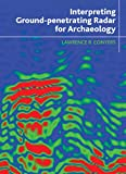 Interpreting Ground-Penetrating Radar for Archaeology - Lawrence B. Conyers
