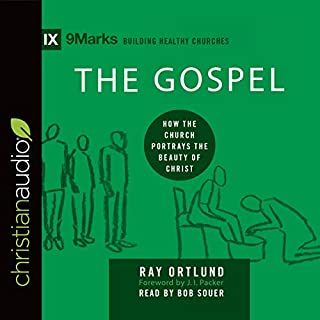 The Gospel: How the Church Portrays the Beauty of Christ audiobook cover art